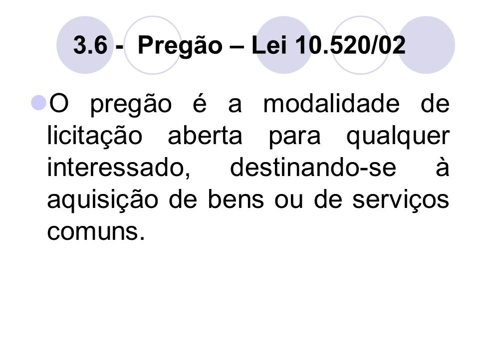 3.6 - Pregão – Lei 10.520/02