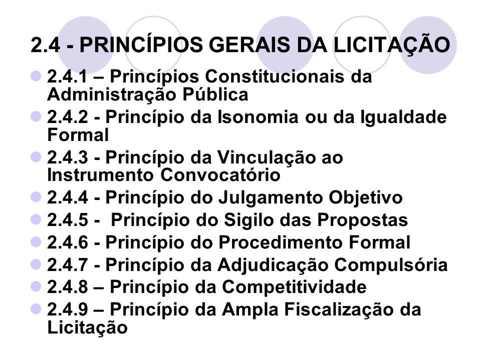 2.4 - PRINCÍPIOS GERAIS DA LICITAÇÃO