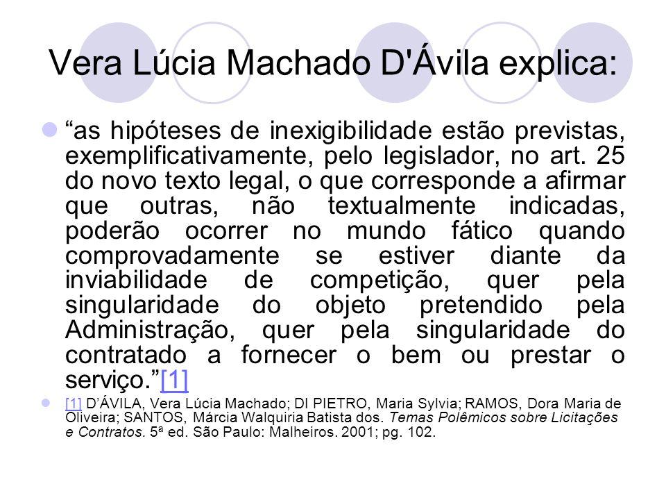 Vera Lúcia Machado D Ávila explica: