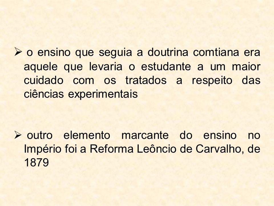 o ensino que seguia a doutrina comtiana era aquele que levaria o estudante a um maior cuidado com os tratados a respeito das ciências experimentais