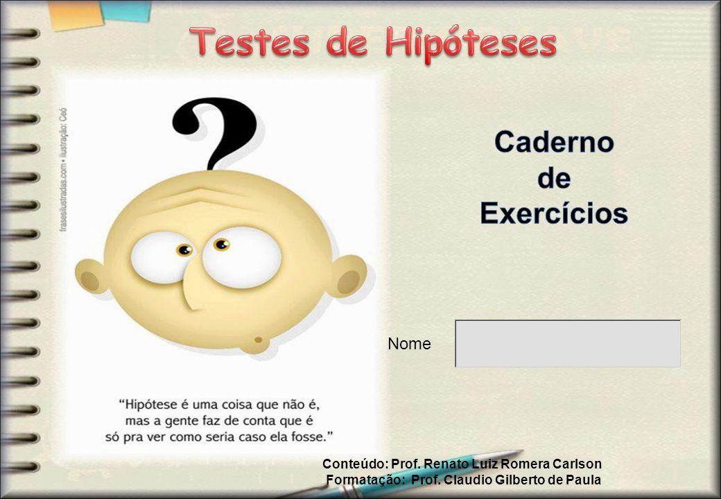 Testes de Hipóteses Caderno de Exercícios Nome