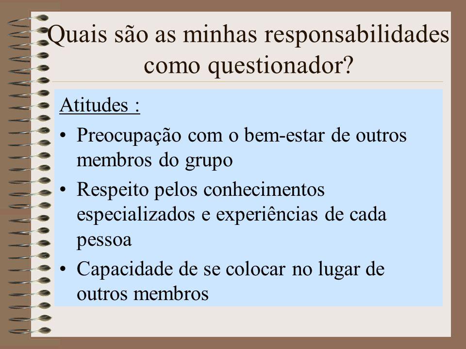 Quais são as minhas responsabilidades como questionador