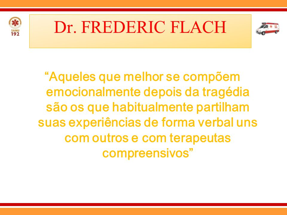 Dr. FREDERIC FLACH