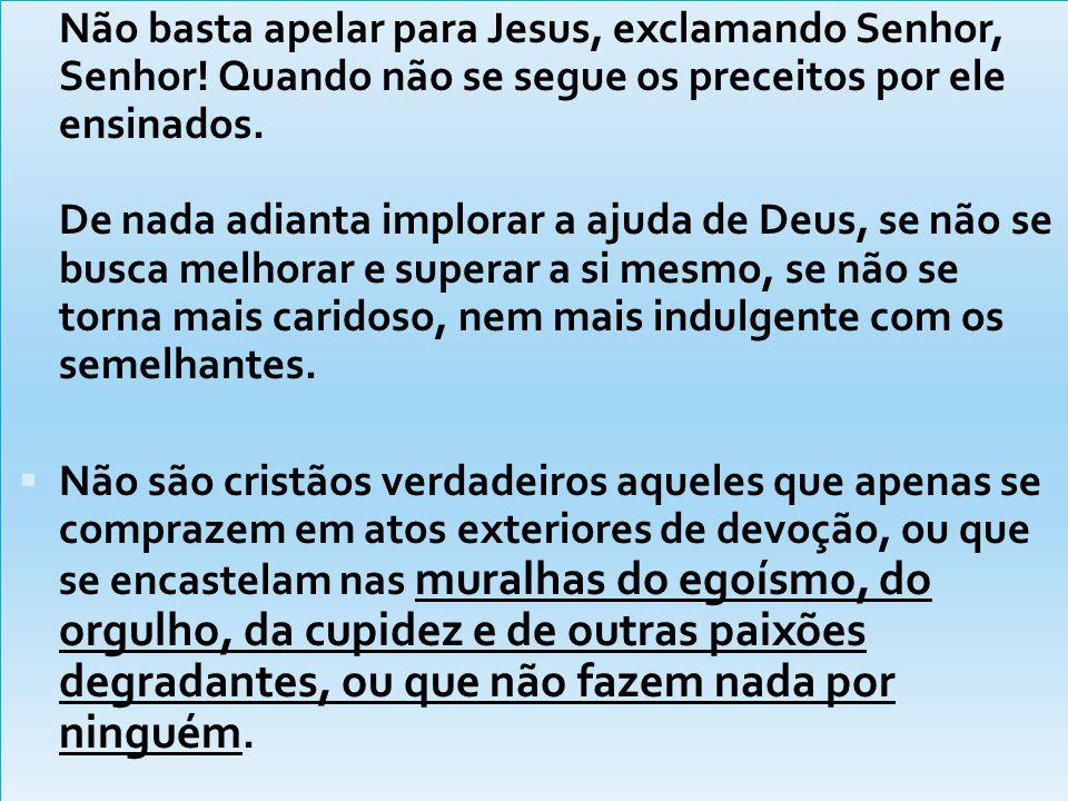 Não basta apelar para Jesus, exclamando Senhor, Senhor