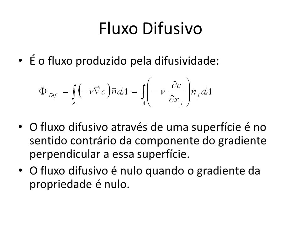 Fluxo Difusivo É o fluxo produzido pela difusividade: