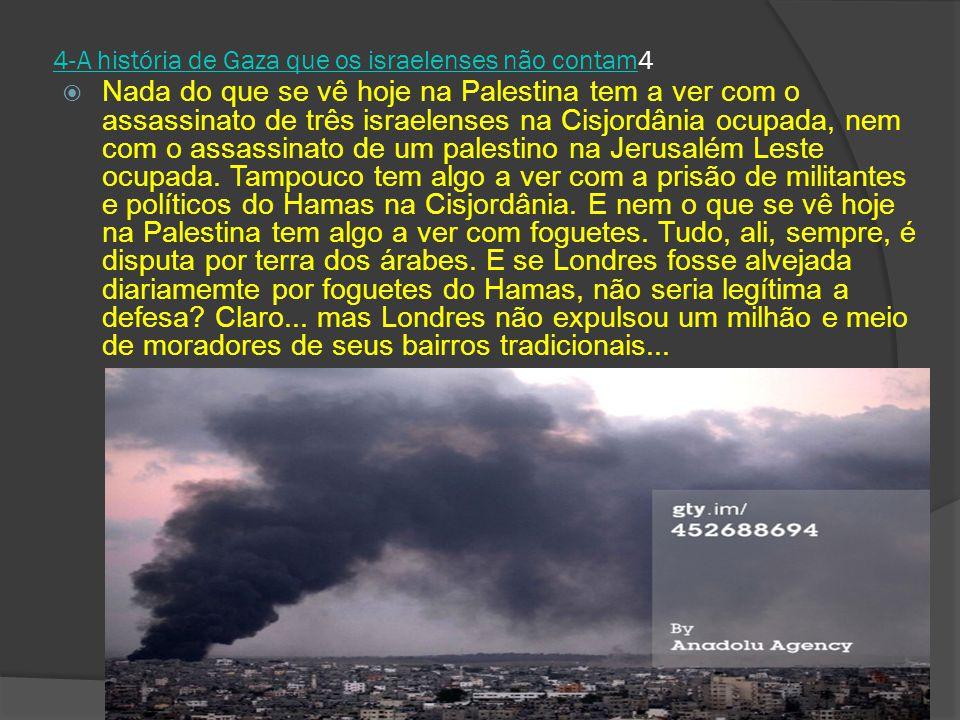 4-A história de Gaza que os israelenses não contam4