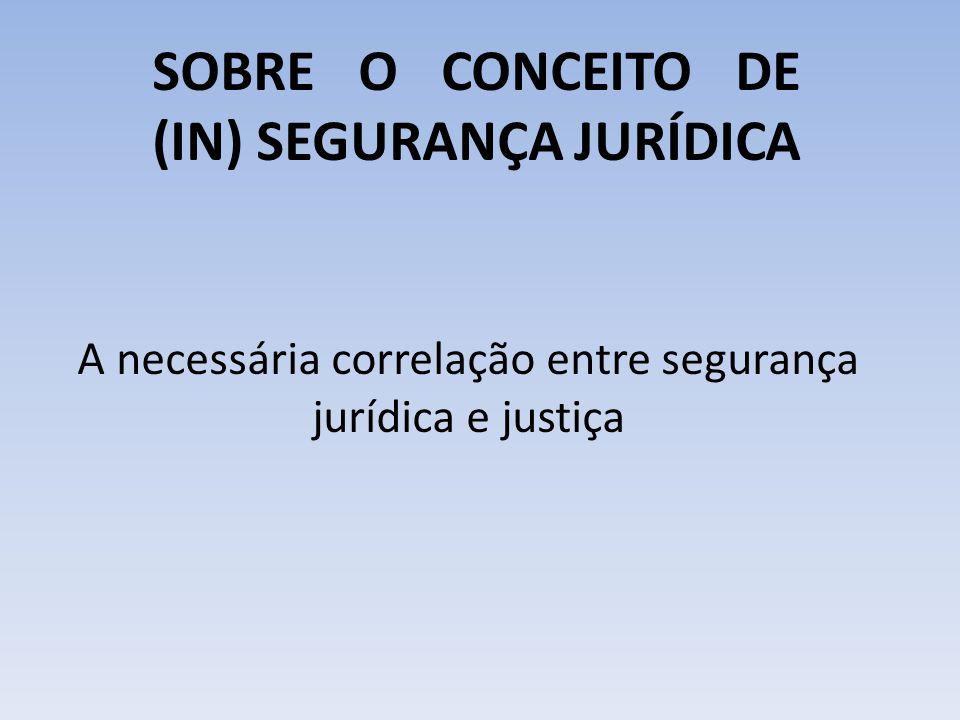 A necessária correlação entre segurança jurídica e justiça