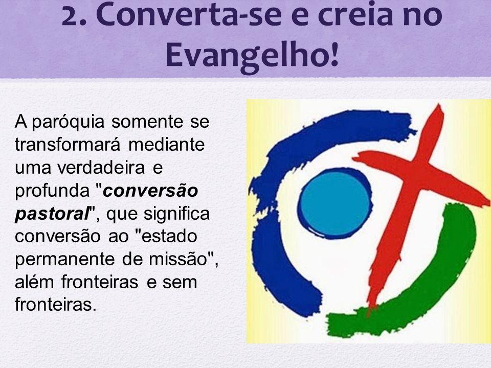2. Converta-se e creia no Evangelho!