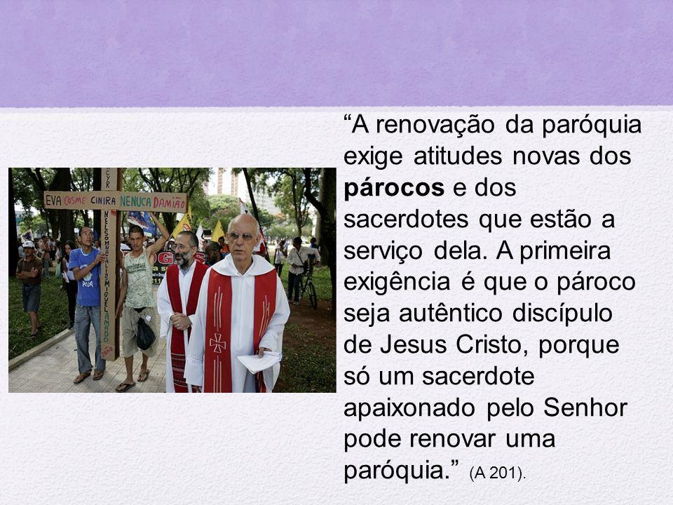 A renovação da paróquia exige atitudes novas dos párocos e dos sacerdotes que estão a serviço dela.