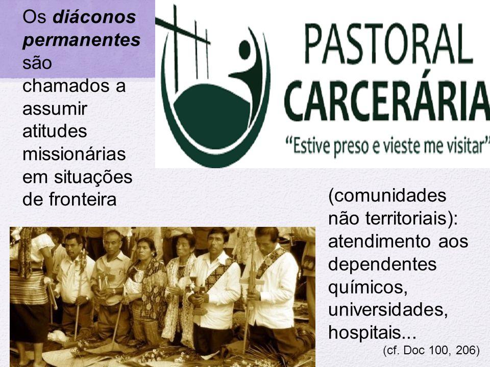 Os diáconos permanentes são chamados a assumir atitudes missionárias em situações de fronteira