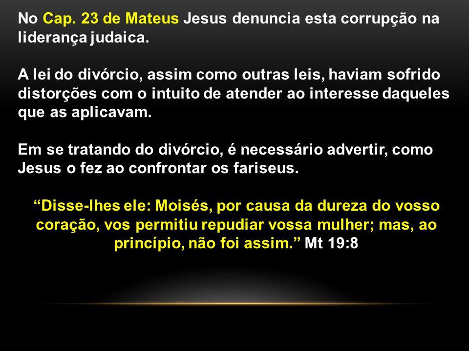 No Cap. 23 de Mateus Jesus denuncia esta corrupção na liderança judaica.