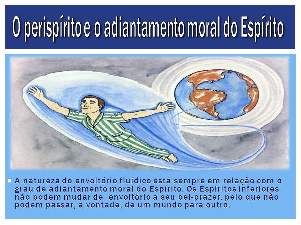 O perispírito e o adiantamento moral do Espírito