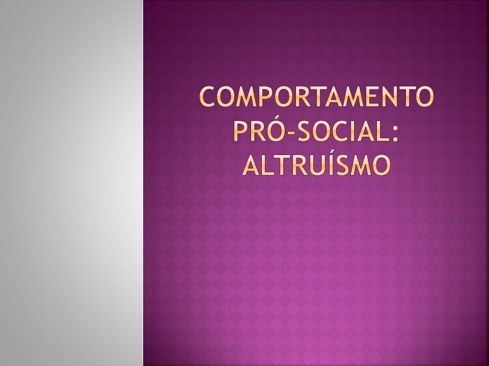 COMPORTAMENTO PRÓ-SOCIAL: ALTRUÍSMO