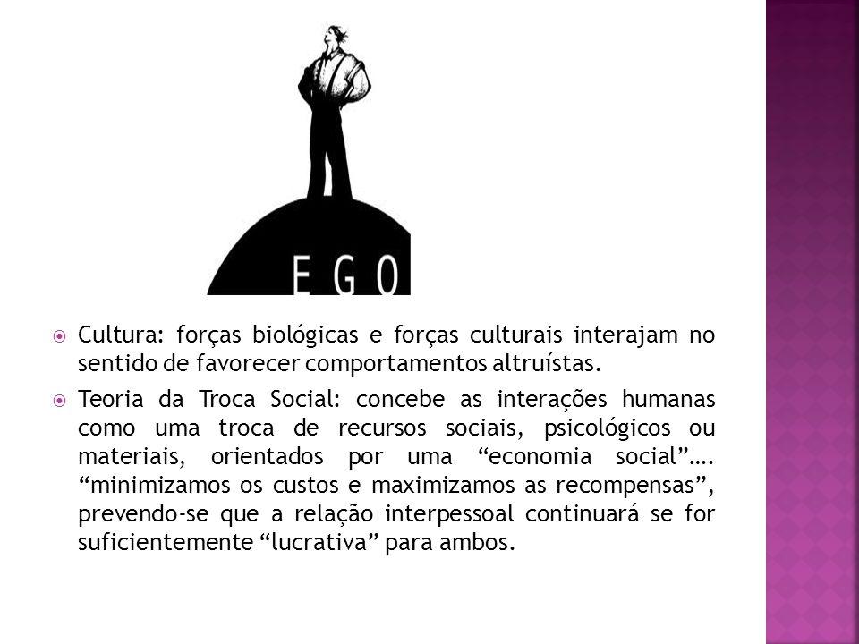 Cultura: forças biológicas e forças culturais interajam no sentido de favorecer comportamentos altruístas.