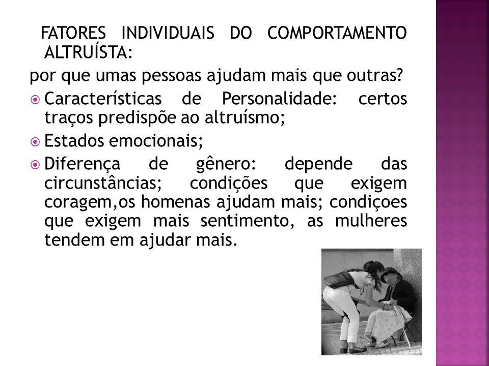 FATORES INDIVIDUAIS DO COMPORTAMENTO ALTRUÍSTA:
