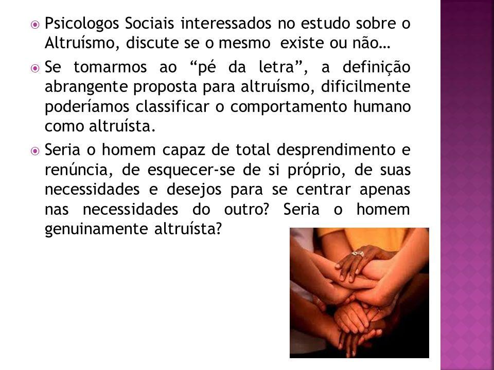 Psicologos Sociais interessados no estudo sobre o Altruísmo, discute se o mesmo existe ou não…