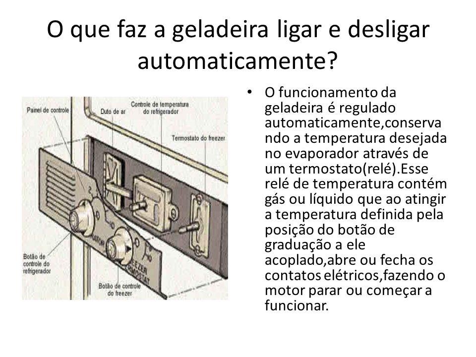 O que faz a geladeira ligar e desligar automaticamente