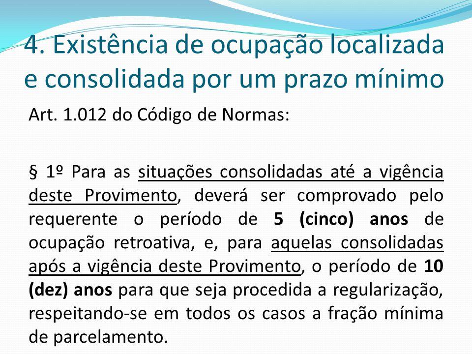 4. Existência de ocupação localizada e consolidada por um prazo mínimo