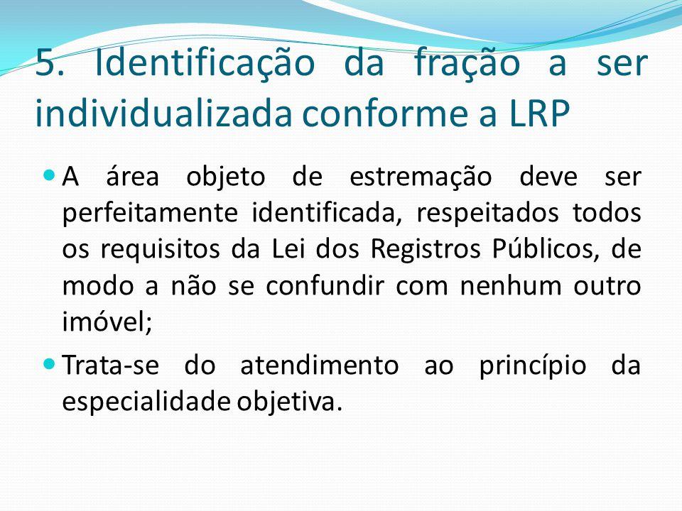 5. Identificação da fração a ser individualizada conforme a LRP