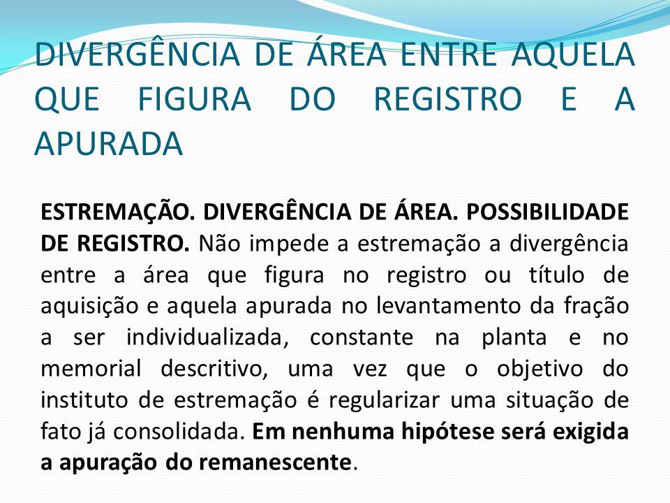 DIVERGÊNCIA DE ÁREA ENTRE AQUELA QUE FIGURA DO REGISTRO E A APURADA
