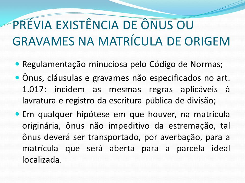 PRÉVIA EXISTÊNCIA DE ÔNUS OU GRAVAMES NA MATRÍCULA DE ORIGEM