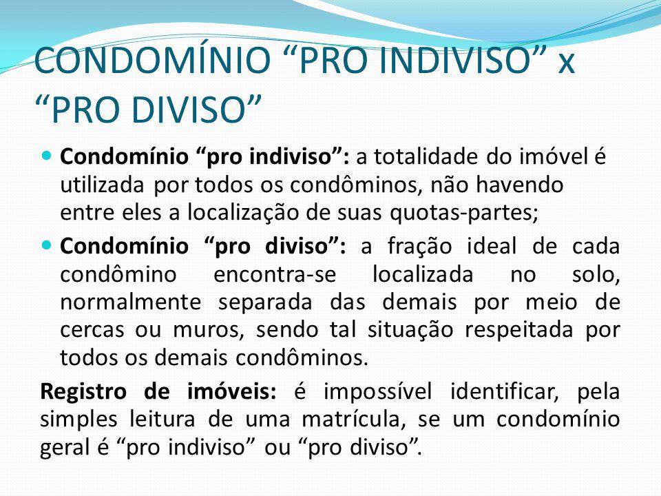 CONDOMÍNIO PRO INDIVISO x PRO DIVISO
