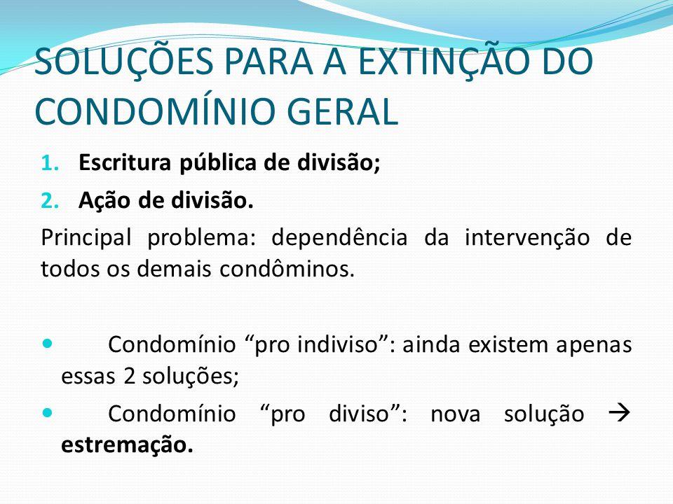 SOLUÇÕES PARA A EXTINÇÃO DO CONDOMÍNIO GERAL
