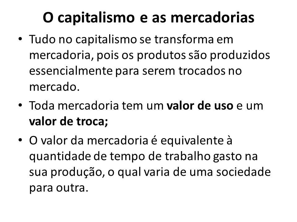 O capitalismo e as mercadorias