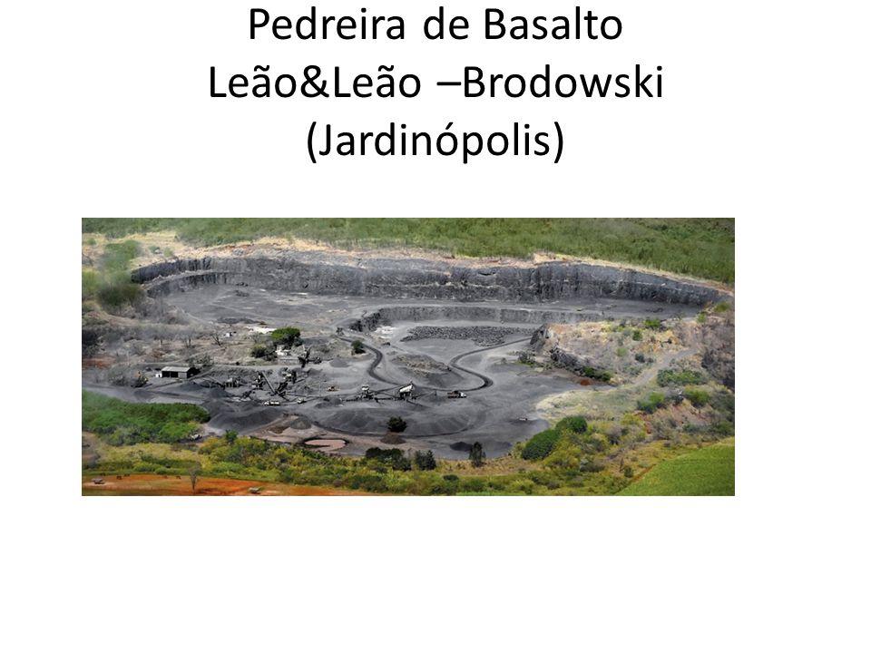 Pedreira de Basalto Leão&Leão –Brodowski (Jardinópolis)