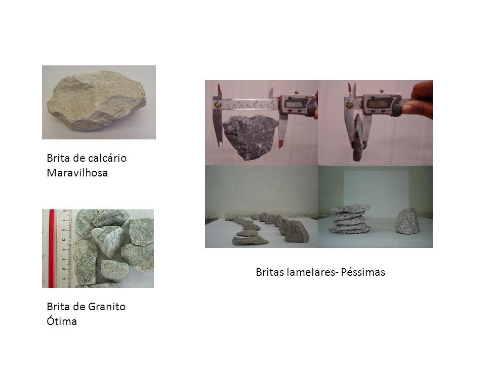 Brita de calcário Maravilhosa Britas lamelares- Péssimas Brita de Granito Ótima