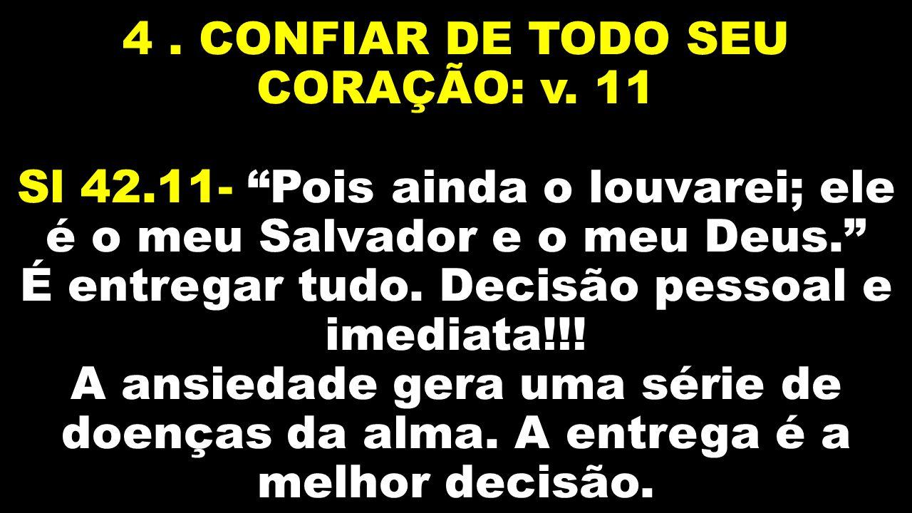 4. CONFIAR DE TODO SEU CORAÇÃO: v. 11 Sl 42