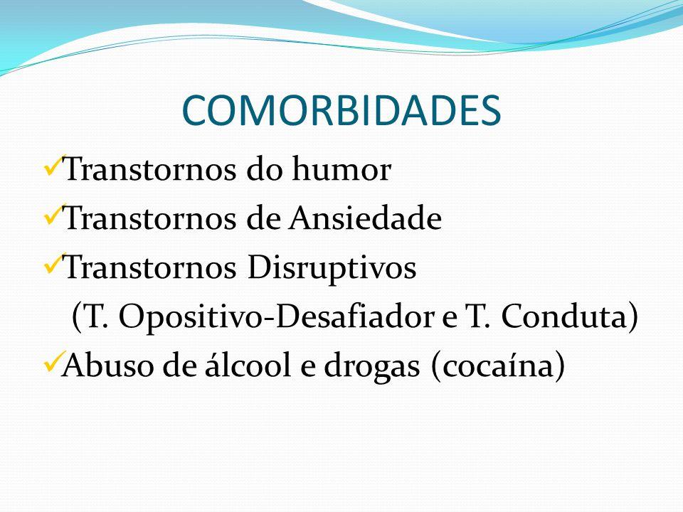 COMORBIDADES Transtornos do humor Transtornos de Ansiedade