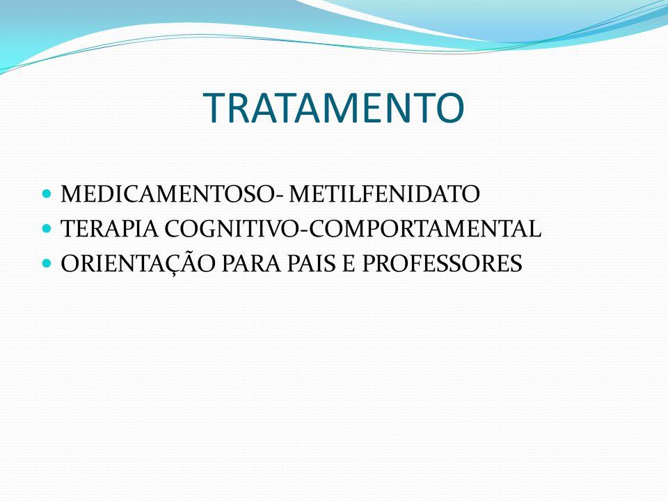 TRATAMENTO MEDICAMENTOSO- METILFENIDATO