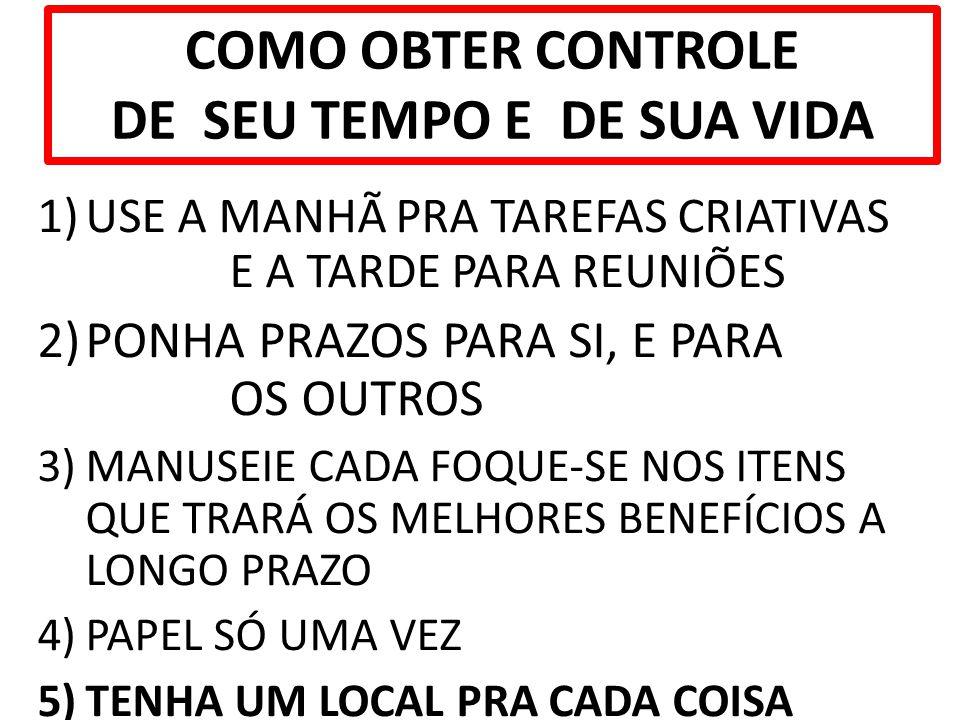 COMO OBTER CONTROLE DE SEU TEMPO E DE SUA VIDA