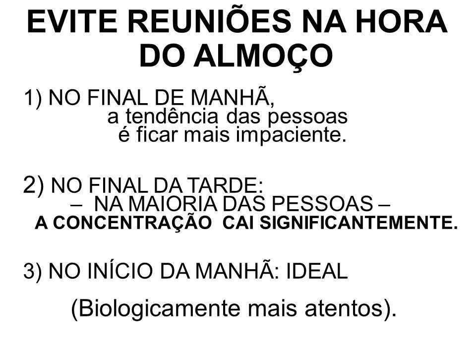 EVITE REUNIÕES NA HORA DO ALMOÇO