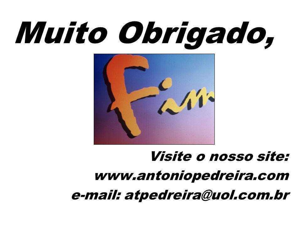 Muito Obrigado, Visite o nosso site: www.antoniopedreira.com