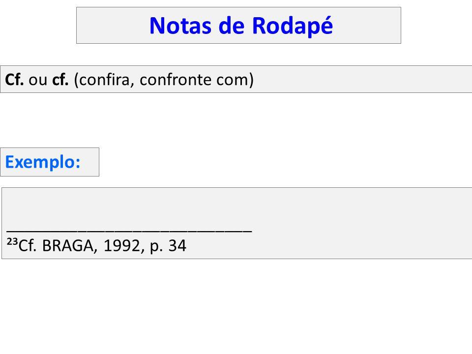 Notas de Rodapé Exemplo: Cf. ou cf. (confira, confronte com)