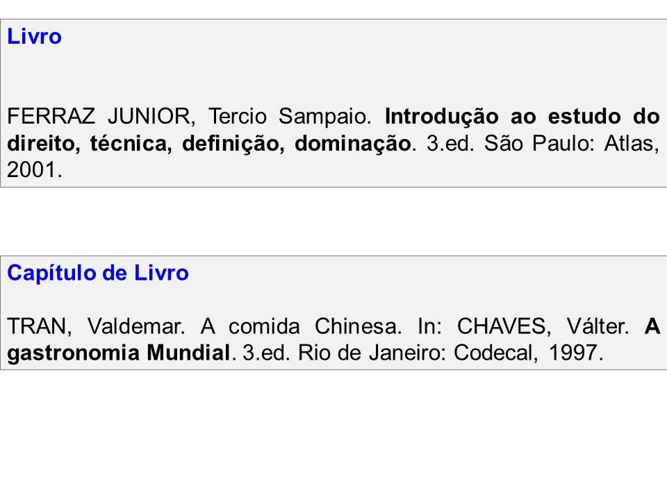 Livro FERRAZ JUNIOR, Tercio Sampaio. Introdução ao estudo do direito, técnica, definição, dominação. 3.ed. São Paulo: Atlas, 2001.