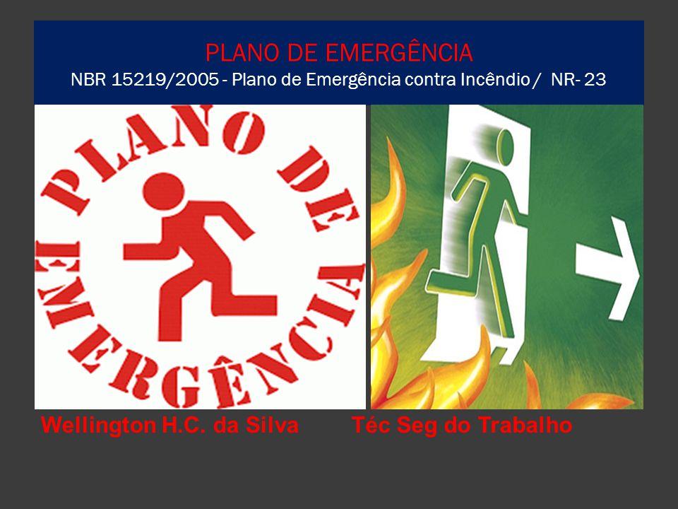 PLANO DE EMERGÊNCIA NBR 15219/2005 - Plano de Emergência contra Incêndio / NR- 23