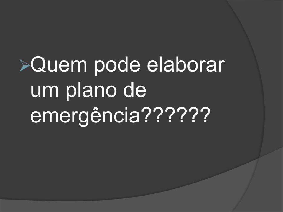 Quem pode elaborar um plano de emergência