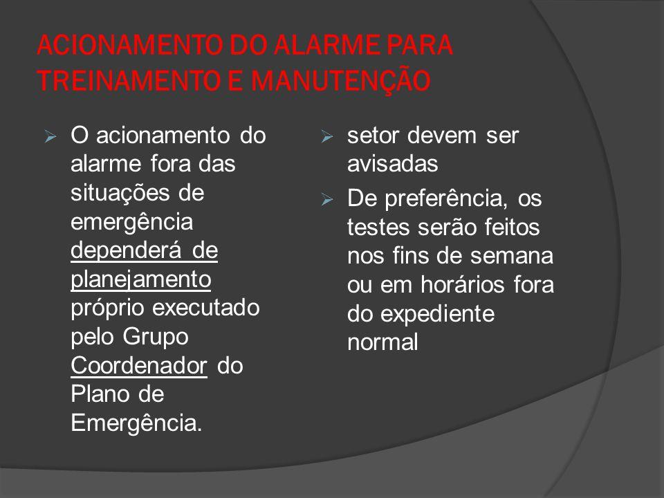ACIONAMENTO DO ALARME PARA TREINAMENTO E MANUTENÇÃO