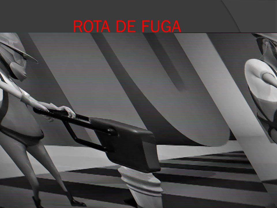 ROTA DE FUGA