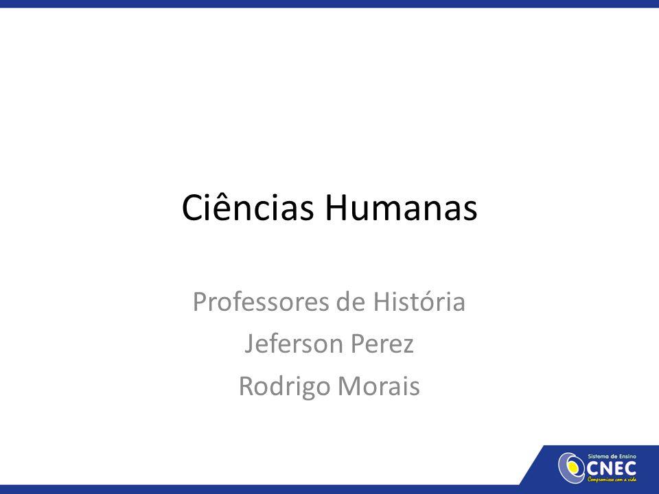 Professores de História Jeferson Perez Rodrigo Morais