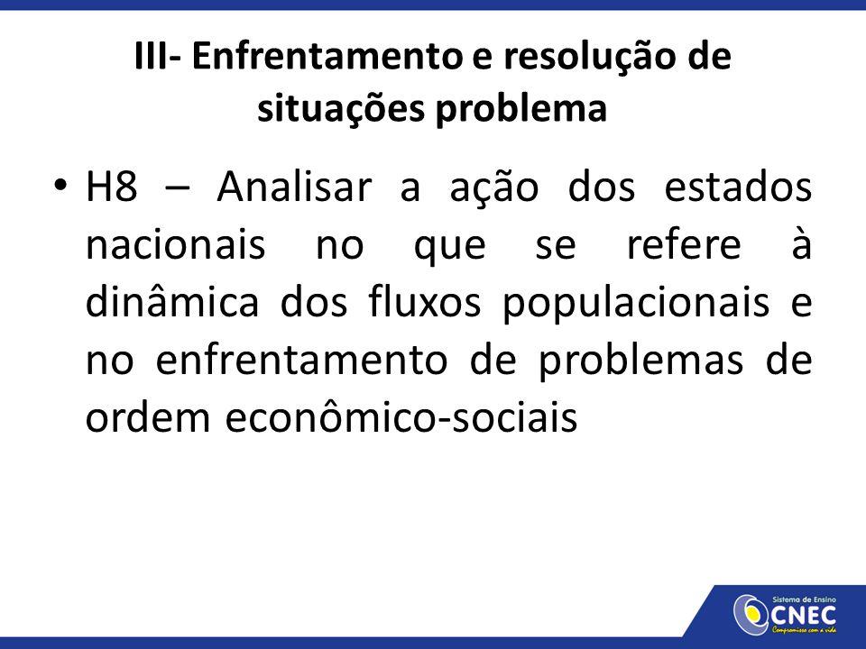 III- Enfrentamento e resolução de situações problema