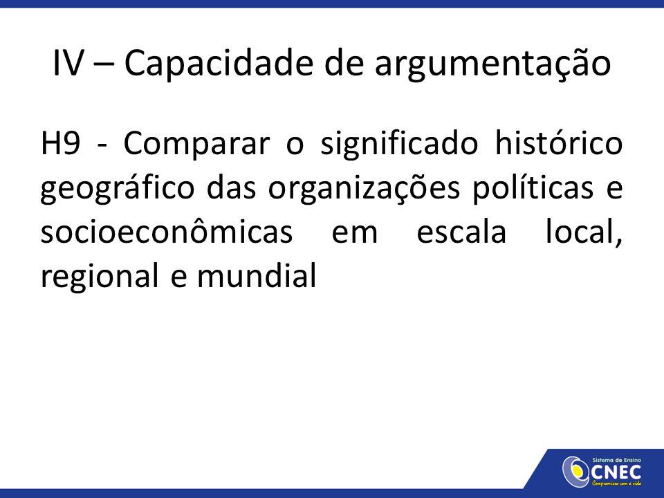 IV – Capacidade de argumentação