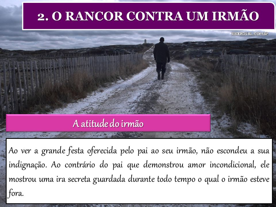 2. O RANCOR CONTRA UM IRMÃO