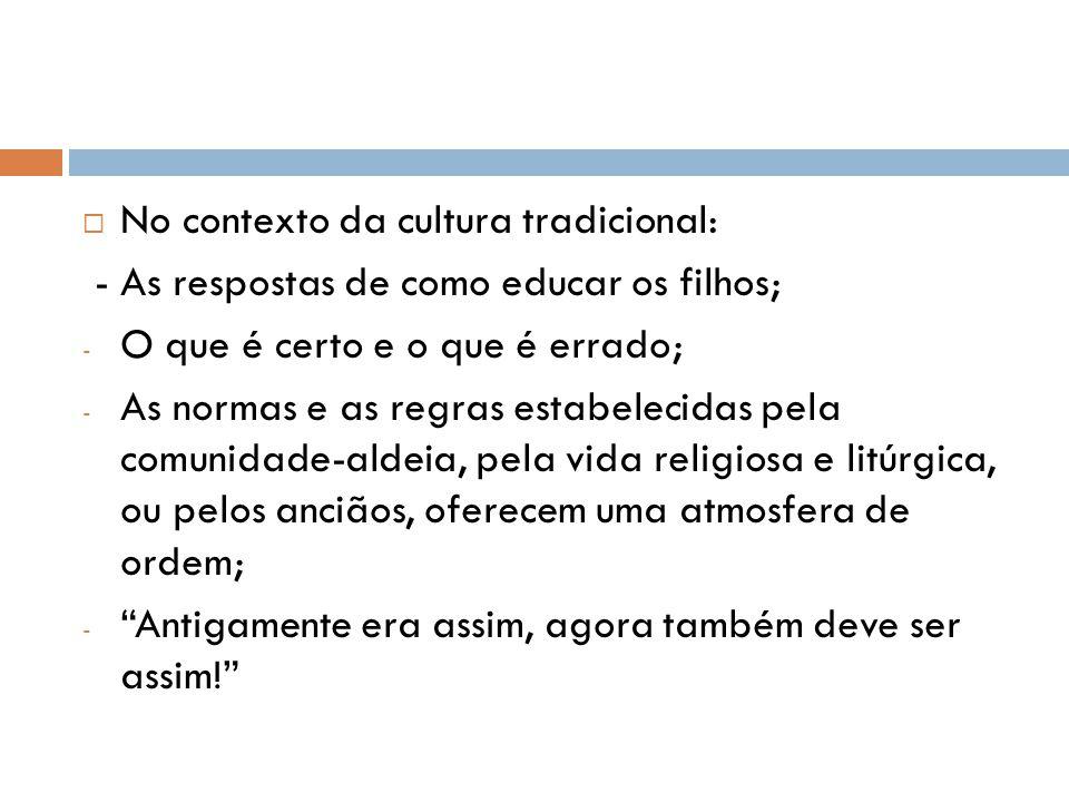 No contexto da cultura tradicional: