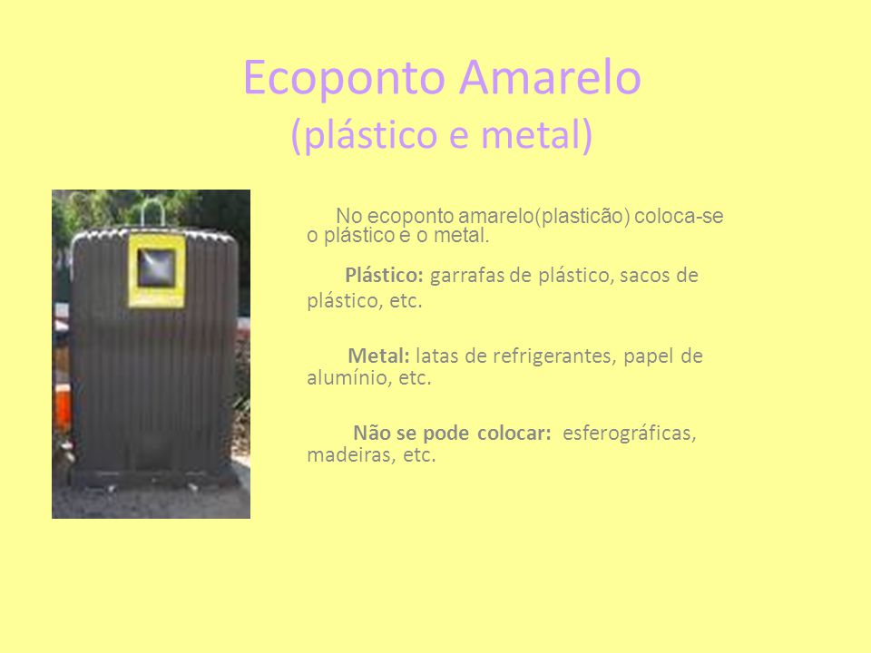 Ecoponto Amarelo (plástico e metal)