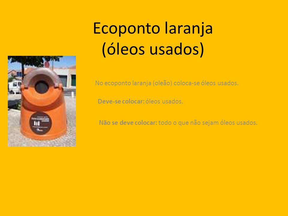 Ecoponto laranja (óleos usados)