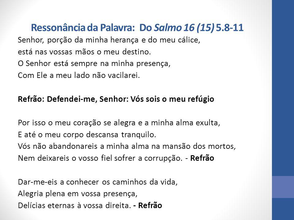 Ressonância da Palavra: Do Salmo 16 (15) 5.8-11